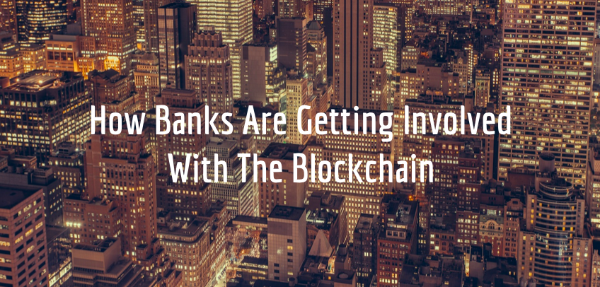 Banks Involvement With Blockchains