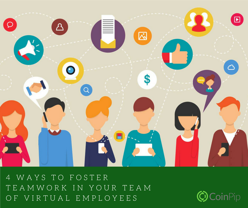 4 Ways to Foster Teamwork in Your Team of Virtual Employees