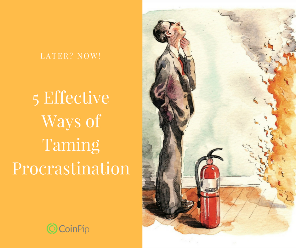 5 Effective Ways of Taming Procrastination