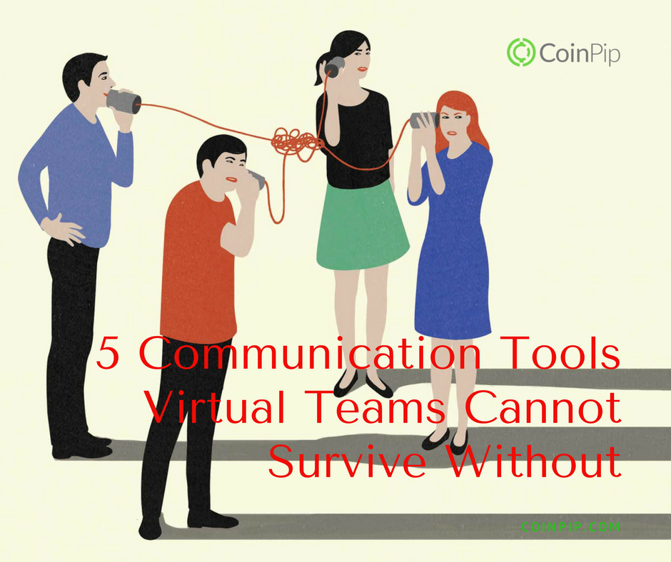 5 Communication Tools Virtual Teams Cannot Survive Without
