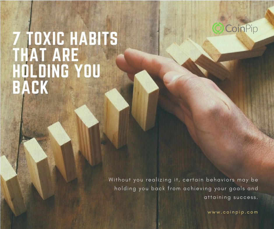 7 Toxic Habits that are Holding You Back