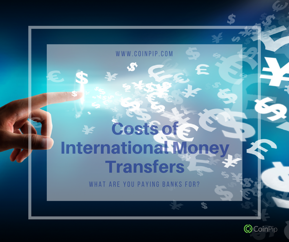 Costs of International Money Transfers What are you paying banks for