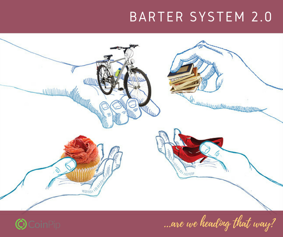 Barter System 2.0 are we heading that way
